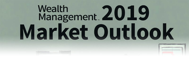 Wealth Management 2019 Market Outlook