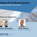 Astor Weekly Economic Review – Episode 77 – Boon or Swoon Economy